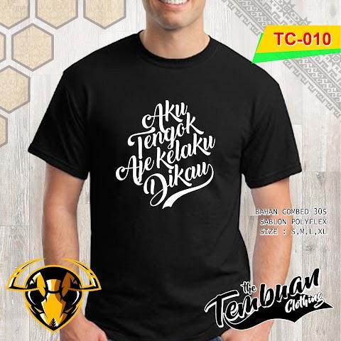 Tembuan Clothing - TC-010 (Aku Tengok Aje Kelaku Dikau)