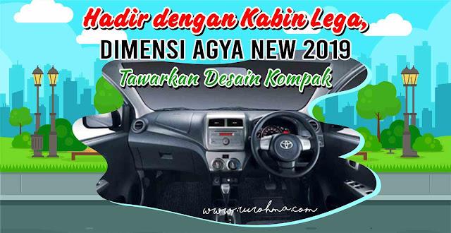 Hadir dengan Kabin Lega, Dimensi Agya New 2019 Tawarkan Desain Kompak