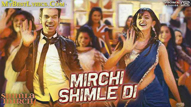 mirchi shimle di,shimla mirch,meet bros,kumaar,sanjay mishra,viacom 18 studios,hema malini songs,rakul preet singh songs,rakul preet songs,rakul preet new song,rajkummar rao songs,rajkummar rao new song,mirchi shimla,new bollywood songs,hindi bollywood songs,2019 hindi songs
