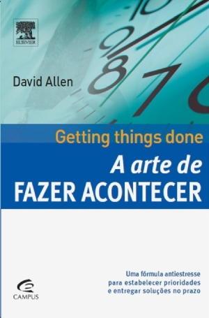 A Arte de Fazer Acontecer – Danid Allen Download Grátis