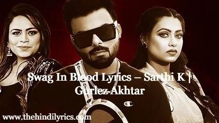 Swag In Blood Lyrics – Sarthi K  Gurlez Akhtar