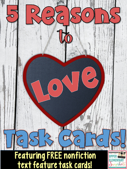 5 reasons why I love using task cards in the upper elementary classroom. This blog post also contains a set of FREE nonfiction text feature task cards!