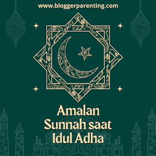 Amalan Sunnah saat Idul Adha