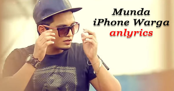 Munda Iphone Warga Lyrics Punjabi Song