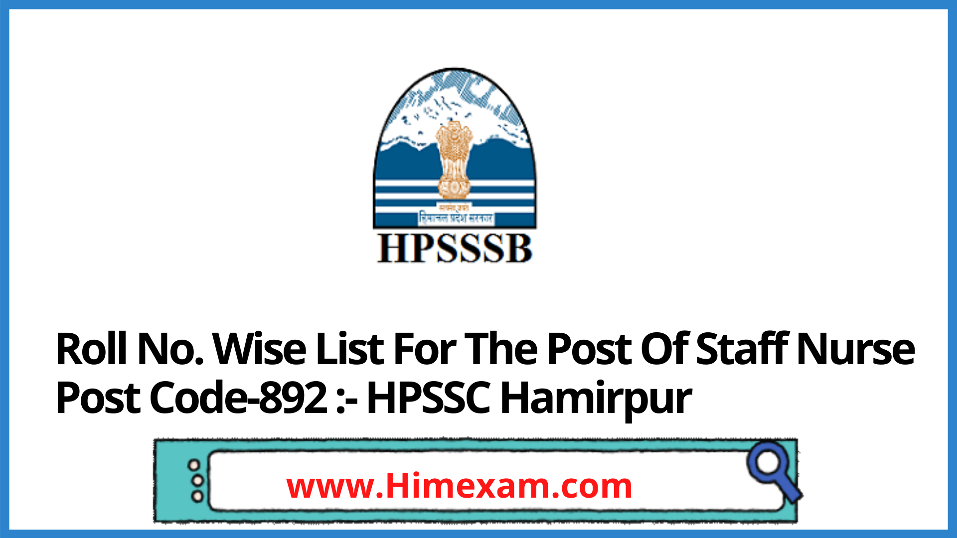 Roll No. Wise List For The Post Of Staff Nurse Post Code-892 :- HPSSC Hamirpur
