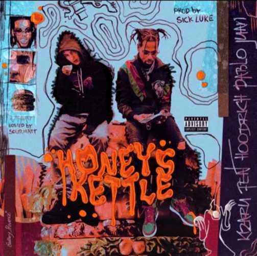 Honey's Kettle Lyrics – Kizaru & Hoodrich Pablo Juan