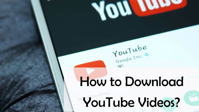 How To Download YouTube Videos?