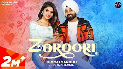 Zaroori Song Lyrics - Jugraj Sandhu & Isha Sharma