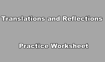 Translations and Reflections Practice Worksheet PDF