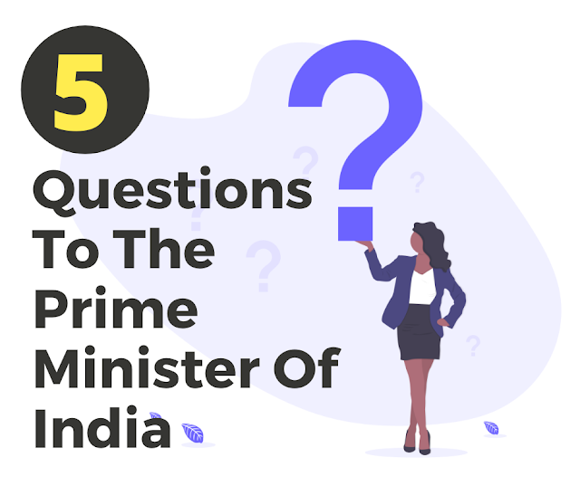 5 Questions To Prime Minister of India