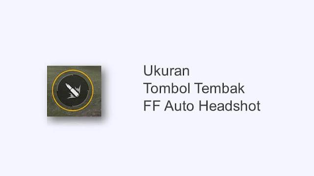 ukuran tombol tembak ff auto headshot