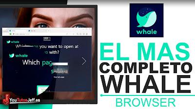 Descargar Whale Browser Ultima Versión - El Navegador Mas Completo
