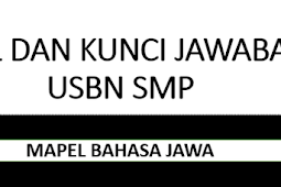 Soal & Jawaban USBN SMP 2018 Bahasa Jawa (Prediksi & Pembahasan)