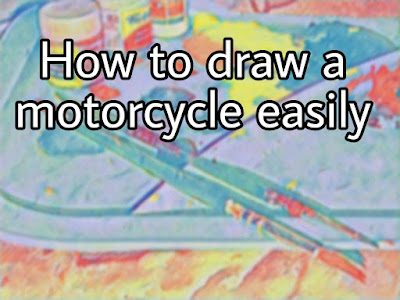 How To Draw A Motorcycle Easily