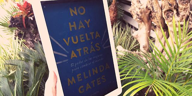 No Hay Vuelta Atrás: El Poder de Las Mujeres Para Cambiar El Mundo (Melinda Gates)