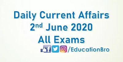 Daily Current Affairs 2nd June 2020 For All Government Examinations
