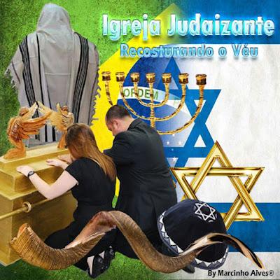 Heresia idolatria crentes judaizantes nas igrejas evagelicas
