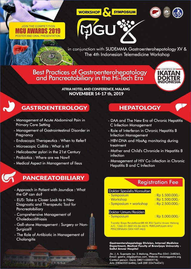 *Malang Gastroenterohepatology Update-8 in conjunction with Sudemma Gastroenterohepatology XV & The 4th Indonesian Telemedicine Workshop*  _Best Practices of Gastroenterohepatology and Pancreatobiliary in the Hi-Tech Era_    *Atria Hotel and Conference, Malang*  *14-17 November 2019*