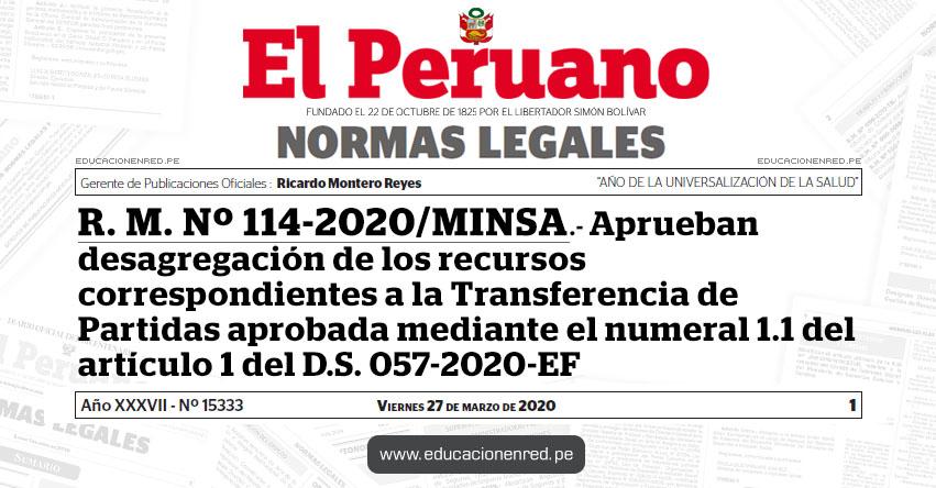 R. M. Nº 114-2020/MINSA.- Aprueban desagregación de los recursos correspondientes a la Transferencia de Partidas aprobada mediante el numeral 1.1 del artículo 1 del D.S. 057-2020-EF
