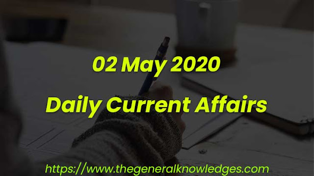 02 May 2020 Current Affairs Questions and Answers in Hindi