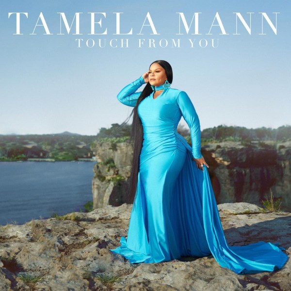 Touch From You – Tamela Mann