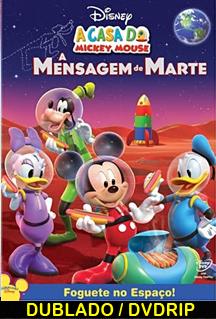 Assistir A Casa do Mickey Mouse: A Mensagem de Marte Dublado 2011