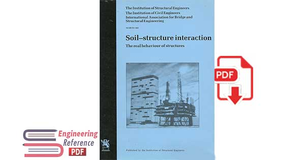 Soil-structure interaction : The real behaviour of structures by Institution of Structural Engineers