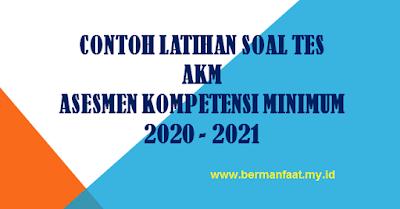 CONTOH SOAL AKM SD SMP SMA TAHUN 2020 2021