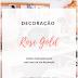 Decoração: Rose Gold - Wishlist