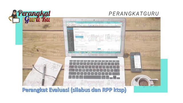 Perangkat Guru Evaluasi (silabus Dan Rpp Ktsp)