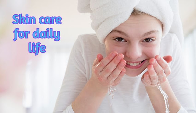 skin care for daily life