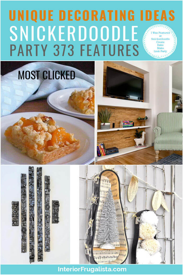 Unique Decorating Ideas - Snickerdoodle Create Bake Make Link Party 373 Features co-hosted by Interior Frugalista #linkparty #linkpartyfeatures #snickerdoodleparty