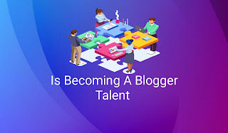 Is Becoming A Blogger Talent