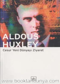 Aldous Huxley - Cesur Yeni Dünyayı Ziyaret