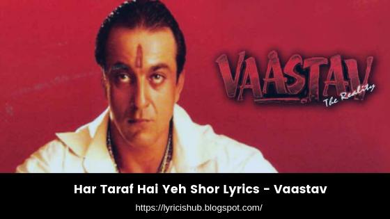 Har Taraf Hai Yeh Shor Lyrics - Vaastav (lyricishub)