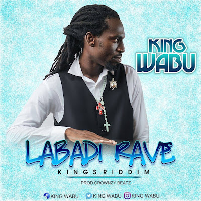 King Wabu – Labadi Rave (Kings Riddim) (Prod by Crownzy Beatz)