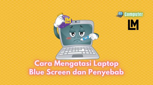 cara mengatasilaptop blue screenwindows 7