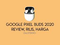 Google Pixel Buds 2020 : Review, Rilis, Harga?