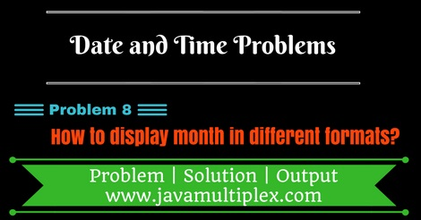 Java program that displays month name in different formats.