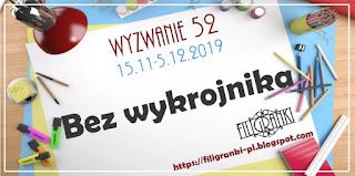 http://filigranki-pl.blogspot.com/2019/11/wyzwanie-52-bez-wykrojnika.html