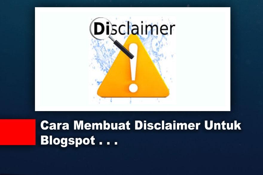 Cara Membuat Disclaimer Untuk Blogspot