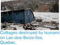 https://sciencythoughts.blogspot.com/2014/04/cottages-destroyed-by-tsunami-on-lac.html