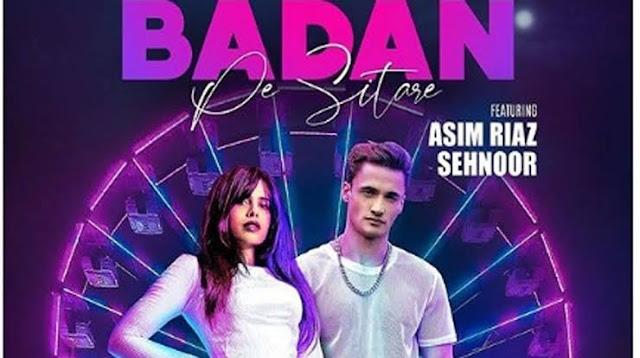 Badan Pe Sitare Lyrics in English :- Asim Riaz | Stebin Ben