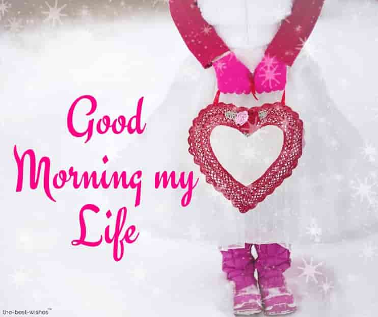 good morning my life