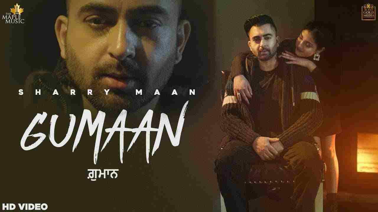 Gumaan lyrics Sharry Mann Punjabi Song