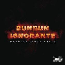 Bumbum Ignorante (Com Jerry Smith)