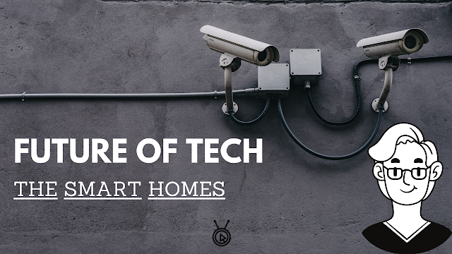 Tech Future | The Smart Homes