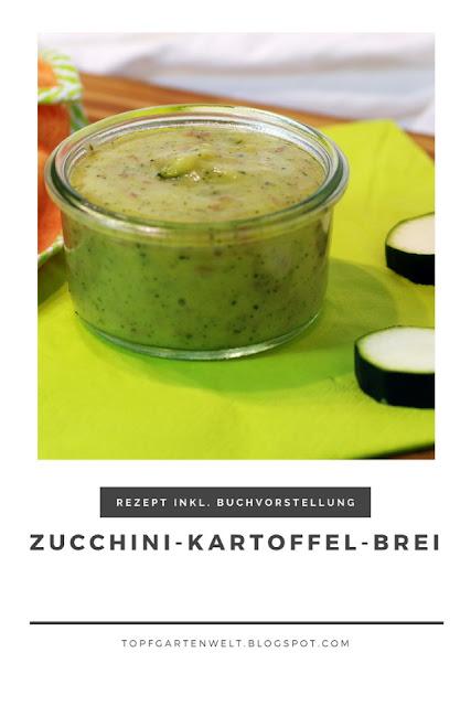 {Buchwerbung} Zucchini-Kartoffel-Brei für Babys ab dem 4. Monat #babybrei #zucchinikartoffelbrei #kochenfürbabysabdemviertenmonat #babykochbuch #essenlernen #babygerichte #kochenfürbabys - Foodblog Topfgartenwelt