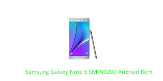 Samsung Galaxy Note 5 SM-N9200 Android Rom