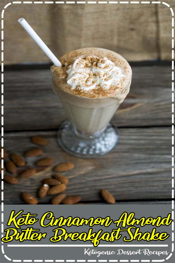 A satisfying and delicious keto breakfast shake or smoothie that is flavored with cinnamon Keto Cinnamon Almond Butter Breakfast Shake